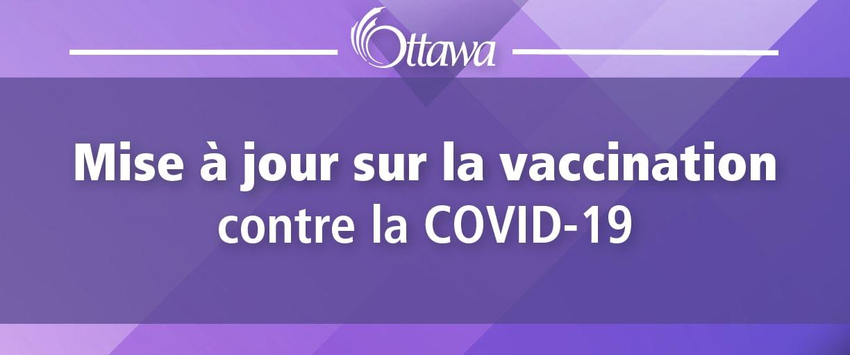 Mise à jour sur la vaccination contre la COVID-19