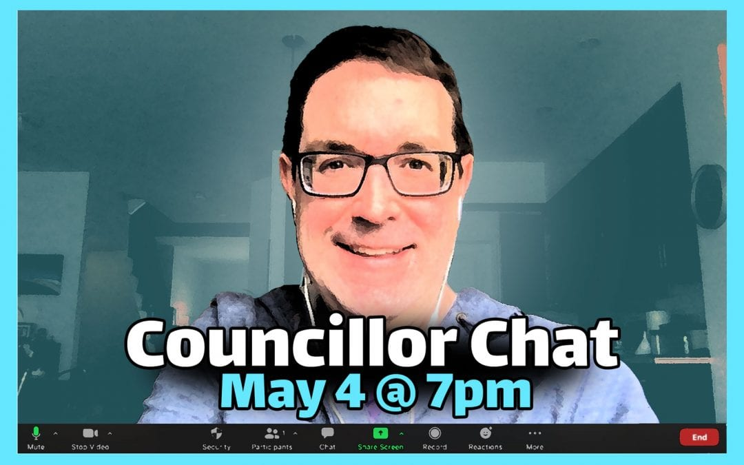 MAY 4: Councillor Chat / Causerie avec le conseiller