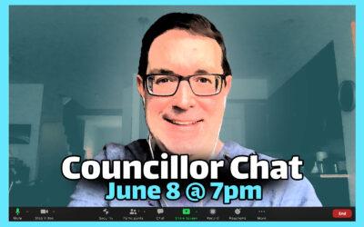 JUNE 8: Councillor Chat / Causerie avec le conseiller