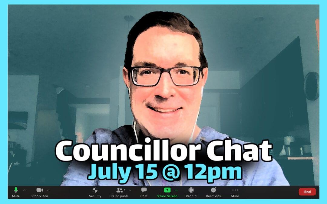 JULY 15: Councillor Chat / Causerie avec le conseiller