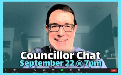 SEPT 22: Councillor Chat / Causerie avec le conseiller
